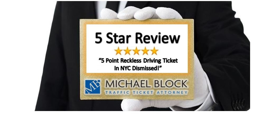 A 5 Point Reckless Driving Violation in NYC was Dismissed - Michael